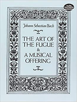 The Art of the Fugue and a Musical Offering (Dover Chamber Music Scores)