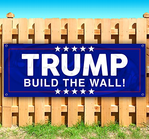 Trump Build The Wall! 13 oz Heavy Duty Vinyl Banner Sign with Metal Grommets, New, Store, Advertising, Flag, (Many Sizes Available) by Tampa Printing