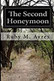 The Second Honeymoon, Ruby M. Ayres, 1500151521