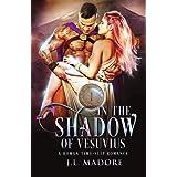 In The Shadow of Vesuvius: A Roman Time-Slip Romance