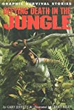 Defying Death in the Jungle, Gary Jeffrey, 1615328610