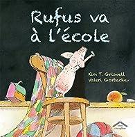 Rufus va à l'école par  Kim T. Griswell