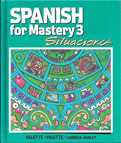 Spanish for Mastery 3: Situaciones