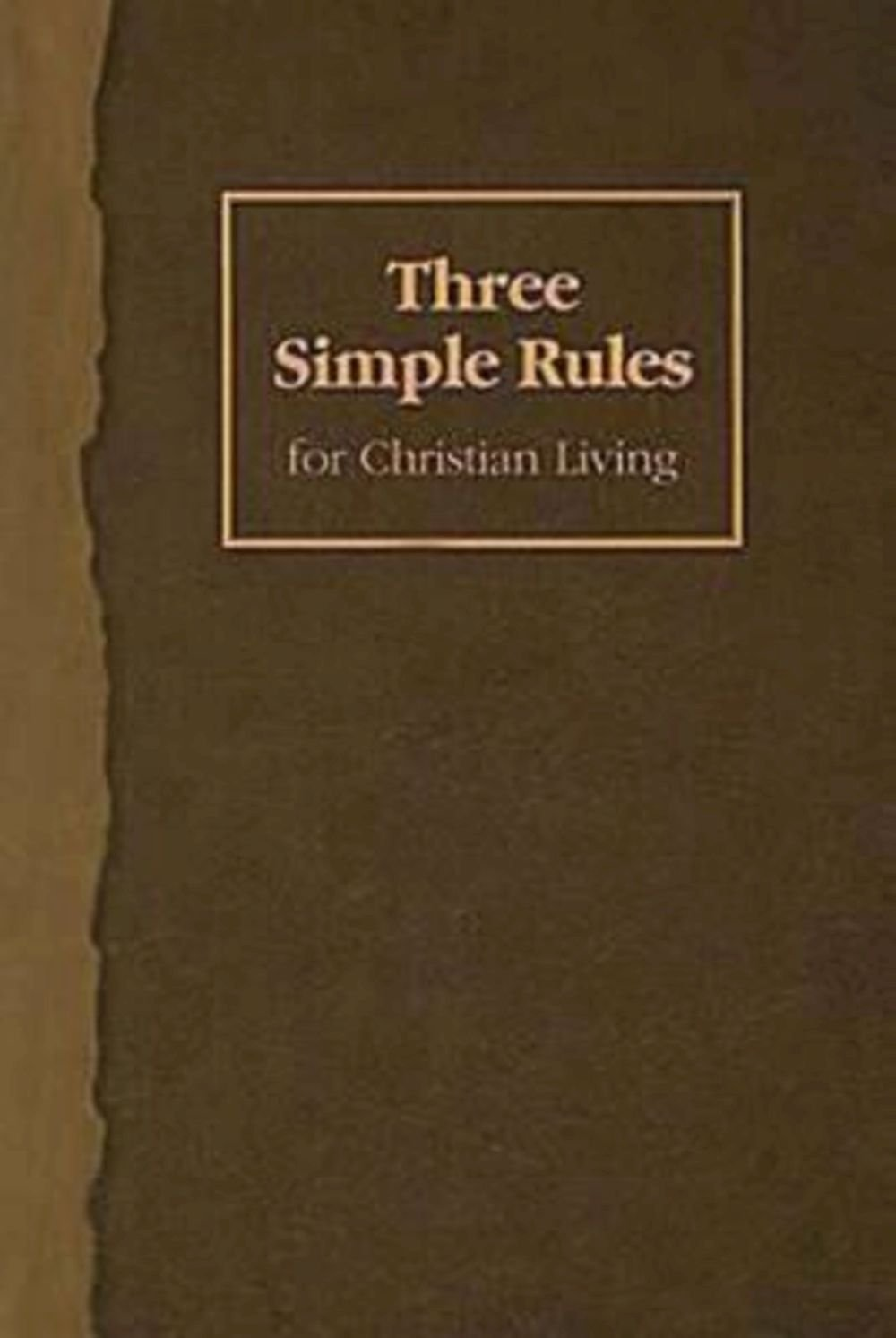 Download Three Simple Rules for Christian Living: A Six-Week Study for Adults pdf epub