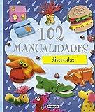102 manualidades divertidas (100 Manualidades) (Spanish Edition)
