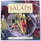 Fifty Ways with Salads, Catharine Blakemore and Random House Value Publishing Staff, 0517120569
