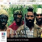 Big Men, Broken Dreams | Tim Bowden