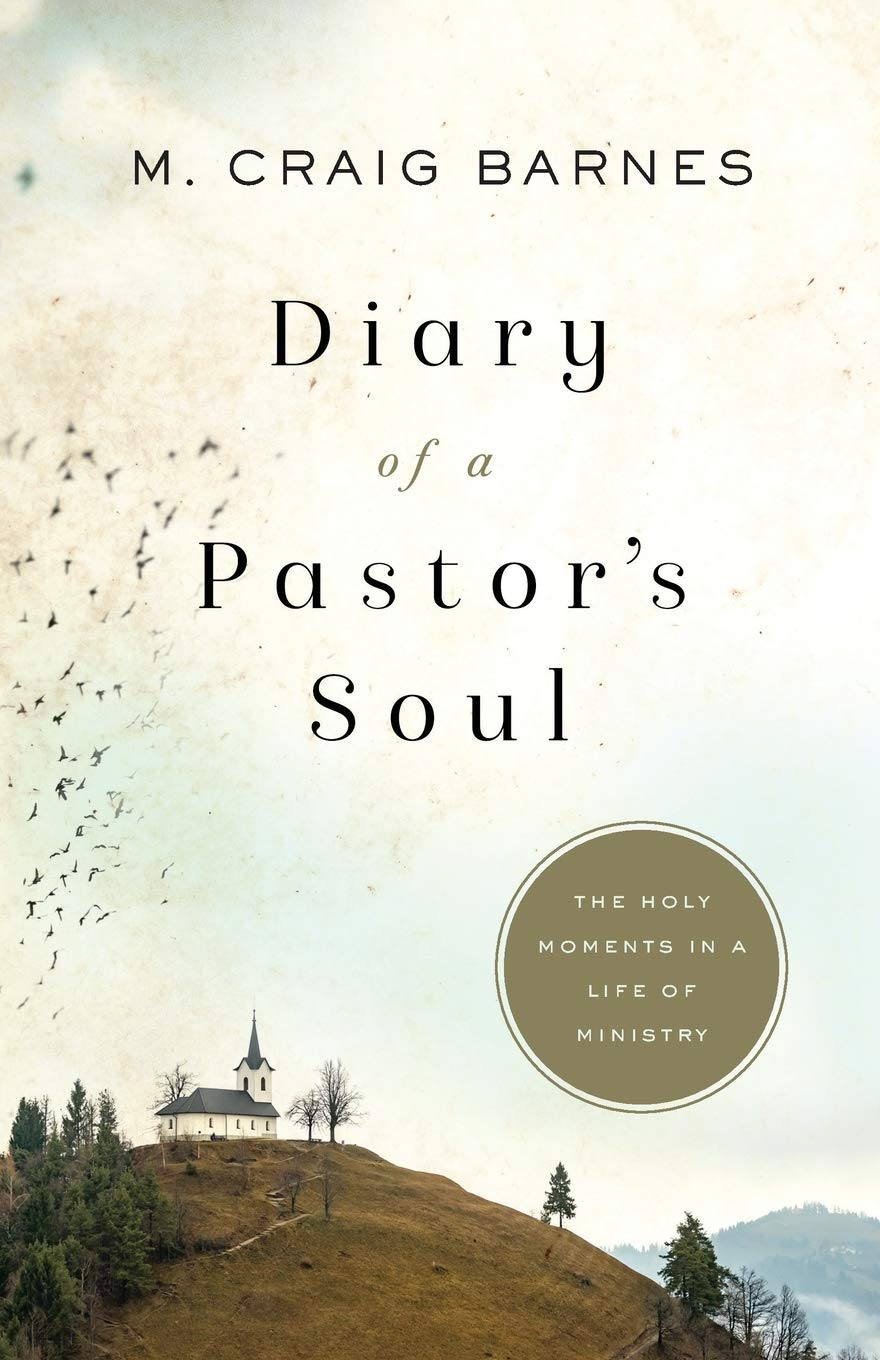 Book Review: 'Diary of a Pastor's Soul: The Holy Moments in a Life of Ministry' by M. Craig Barnes