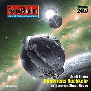 Dantyrens Rückkehr (Perry Rhodan 2457) Hörbuch