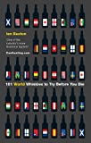 101 World Whiskies to Try Before You Die (101 Whiskies)