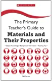 Materials and their Properties (The Primary Teachers Guide)