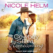 Cowboy SEAL Homecoming: Navy SEAL Cowboys Series, Book 1 Audiobook by Nicole Helm Narrated by Romy Nordlinger