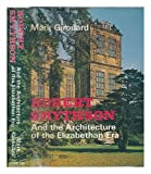 img - for Robert Smythson and the architecture of the Elizabethan era book / textbook / text book