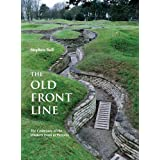 The Old Front Line: The Centenary of the Western Front in Pictures