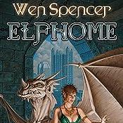 Elfhome: Elfhome, Book 3 | Wen Spencer