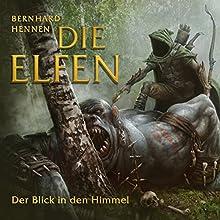 Der Blick in den Himmel (Die Elfen 5) Hörbuch von Bernhard Hennen Gesprochen von: Luise Lunow