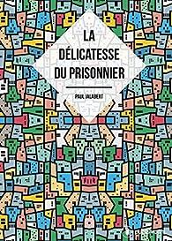 La délicatesse du prisonnier par Paul Jalabert