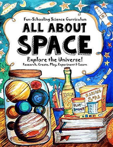 Fun-Schooling Science Handbook  - All About SPACE: Explore the Universe! Research, Create, Play, Experiment & Learn
