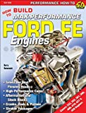 How to Build Max-Performance Ford FE Engines 332 352 361 390 406 410 427 428