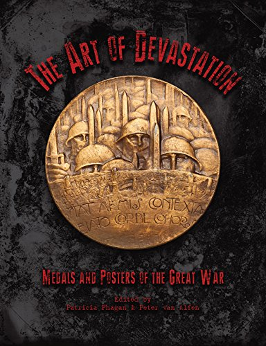 Medallic Art - The Art of Devastation: Medallic Art and Posters of the Great War (Studies in Medallic Art)
