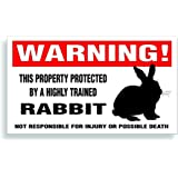 Warning Decal, Property Protected By A Highly Trained - Rabbit Pet Bumper, Cage Or Window Sticker - 5.75x3.25 inch