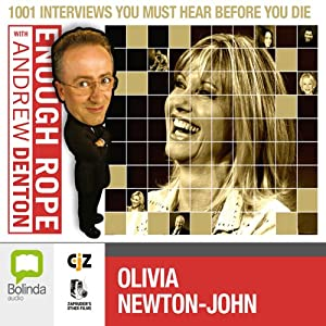 Enough Rope with Andrew Denton: Olivia Newton-John Radio/TV Program