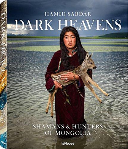 Dark Heavens: Shamans & Hunters of Mongolia (Englisch) Gebundenes Buch – 15. Oktober 2016 Hamid Sardar teNeues Media 3832734082 Fotografie