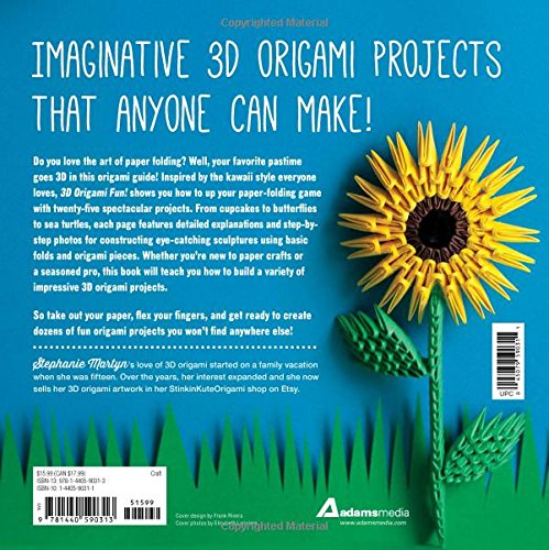 3D Origami Fun 25 Fantastic Foldable Paper Projects Stephanie Martyn 9781440590313 Amazon Books