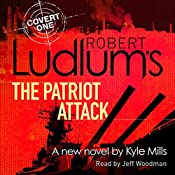 Robert Ludlum's the Patriot Attack | Kyle Mills, Robert Ludlum