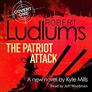 Robert Ludlum's The Patriot Attack Hörbuch