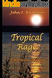 Tropical Rage (Jack Steven's Adventures Book 3)