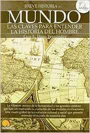 Breve historia del mundo: Amazon.es: Íñigo Fernández, Luis E.: Libros