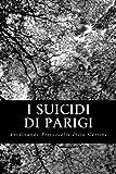 I Suicidi Di Parigi, Ferdinando Petruccelli Della Gattina, 1479378550
