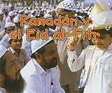 Ramadán y el Eid al-Fitr (Fiestas) (Spanish Edition)
