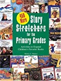 Four Hundred Fifty More Story Stretchers for the Primary Grades, Shirley C. Raines, 0876591675
