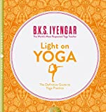 Light on Yoga: The Definitive Guide to Yoga Practice [Thorsons Classics Edition]