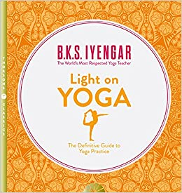 Light on Yoga: B K S Iyengar: 9780007107001: Amazon.com: Books