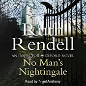 No Man's Nightingale: A Chief Inspector Wexford Mystery, Book 24 (Unabridged) | Ruth Rendell