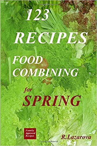 123 recipes food combining for spring food combining cookbooks 2 123 recipes food combining for spring food combining cookbooks 2 forumfinder Image collections