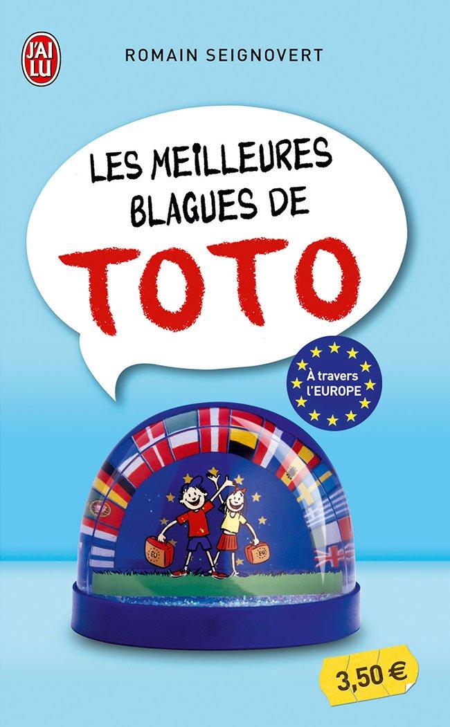 Les meilleures blagues de Toto : A travers l'Europe Poche – 1 juin 2013 Romain Seignovert J' AI LU - LIBRIO 2290059498 Humour