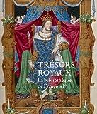Trésors royaux : la bibliothèque de François Ier : exposition présentée au Château royal de Blois, du 4 juillet au 18 octobre 2015