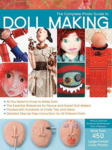 The Complete Photo Guide to Doll Making: *All You Need to Know to Make Dolls * The Essential Reference for Novice and Expert Doll Makers *Packed with ... Instructions for 30 Different Dolls Dolls And Puppets