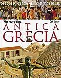 Antica Grecia : vita quotidiana