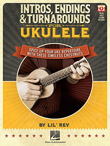 Intros, Endings & Turnarounds for Ukulele: Spice Up Your Uke Repertoire with These Timeless Chestnuts Bk/Online Audio