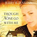 Though None Go with Me: A Novel | Jerry B. Jenkins