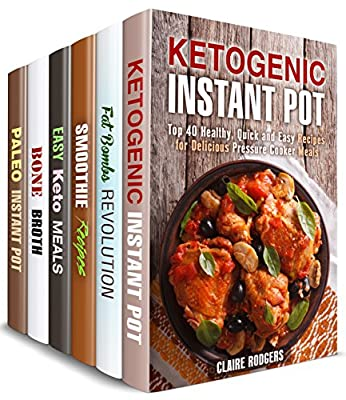 Special Diet Meals Box Set (6 in 1) : Over 200 Ketogenic, Paleo, Weight Loss Smoothie Recipes and Bone Broths for Your Pressure and Slow Cooker (Lose Weight & Stay Fit)