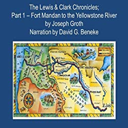 The Lewis & Clark Chronicles, Part 1
