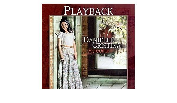 cd gratis danielle cristina acreditar playback