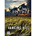Hanging Hill Audiobook by Mo Hayder Narrated by Julia Barrie
