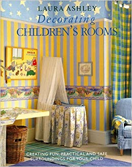Laura Ashley Decorating Children's Rooms by Joanna Copestick (1996-06-25)